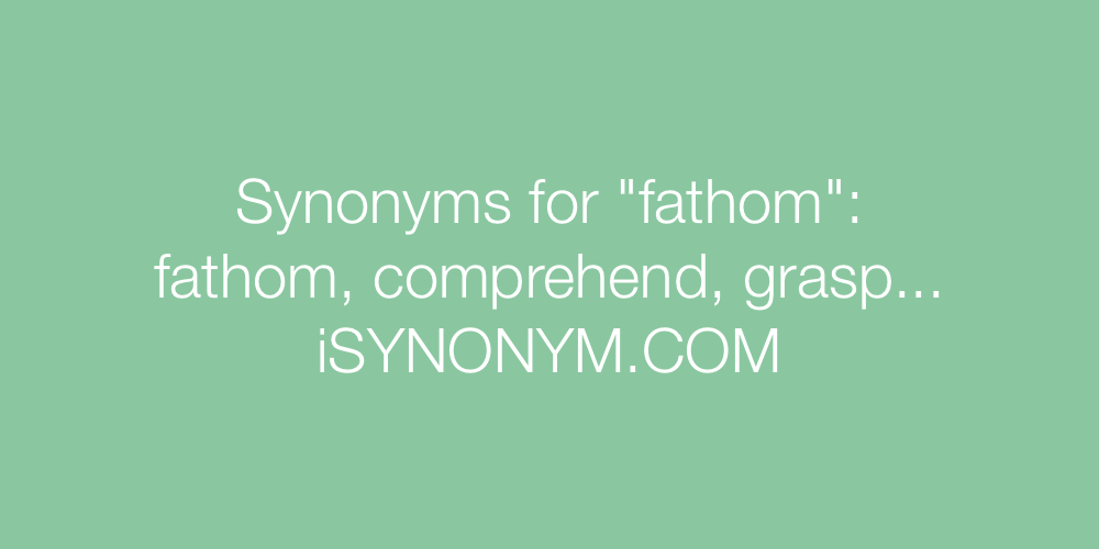 Synonyms fathom