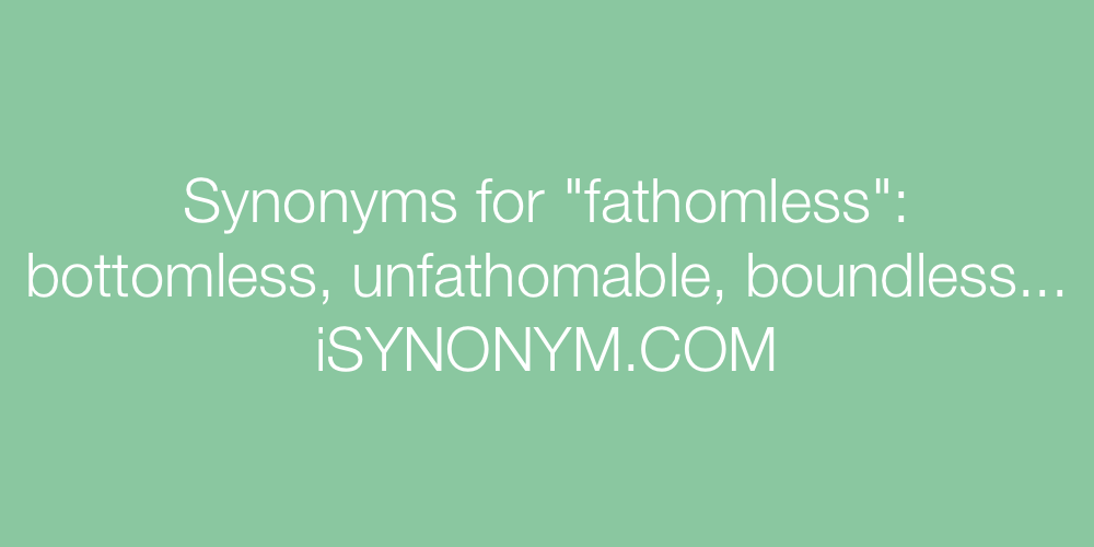 Synonyms fathomless