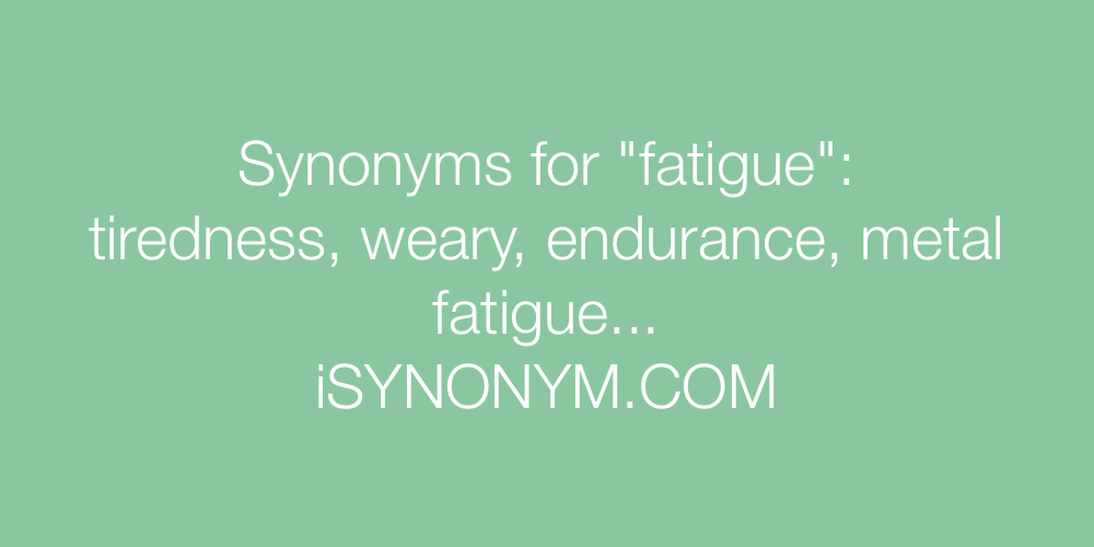 Synonyms fatigue