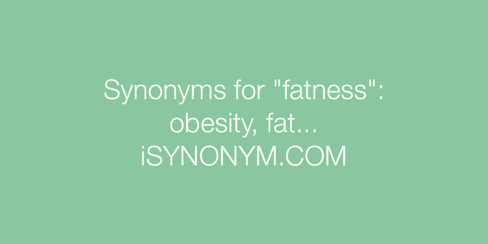 Synonyms fatness