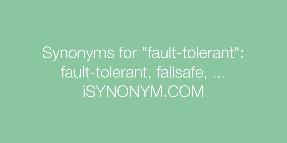 Synonyms fault-tolerant