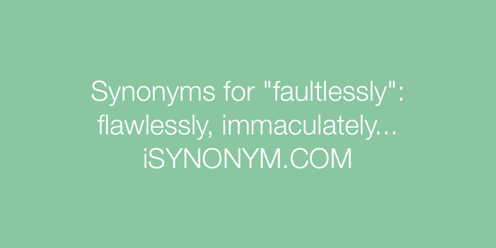 Synonyms faultlessly