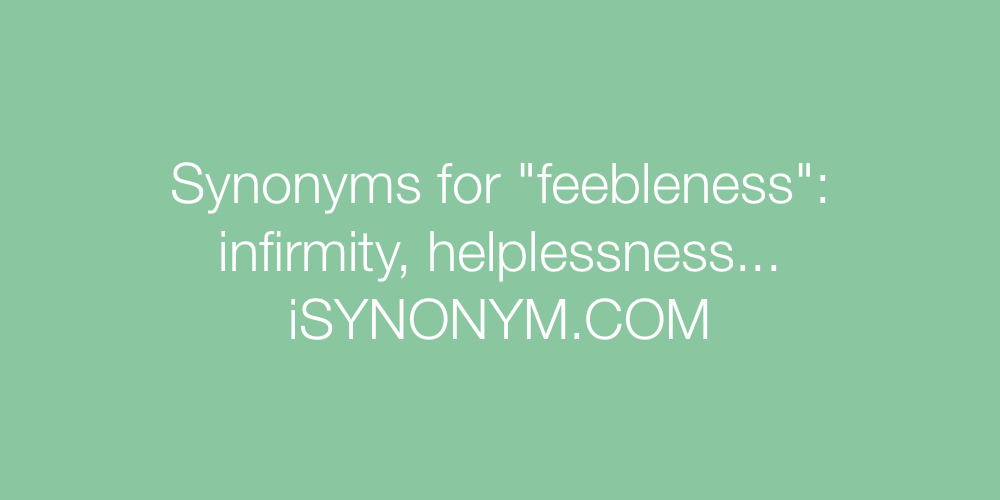 Synonyms feebleness