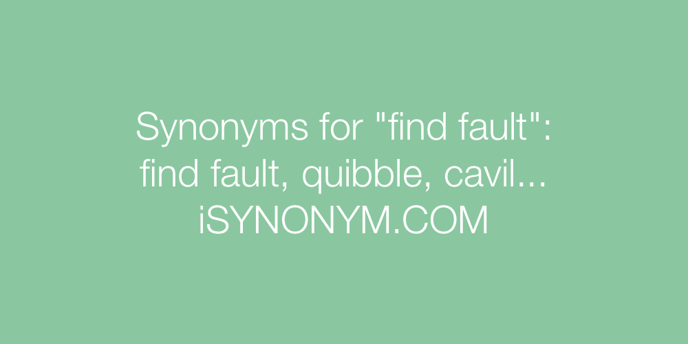 Synonyms find fault