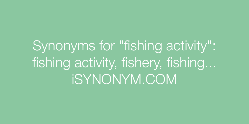 Synonyms fishing activity
