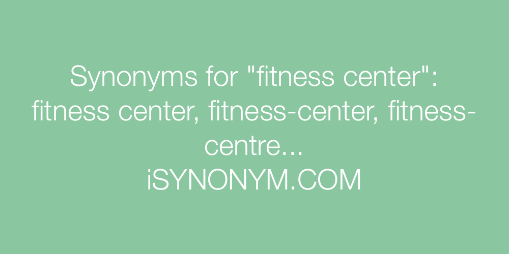 Synonyms fitness center