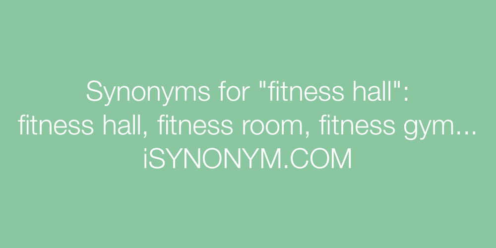 Synonyms fitness hall