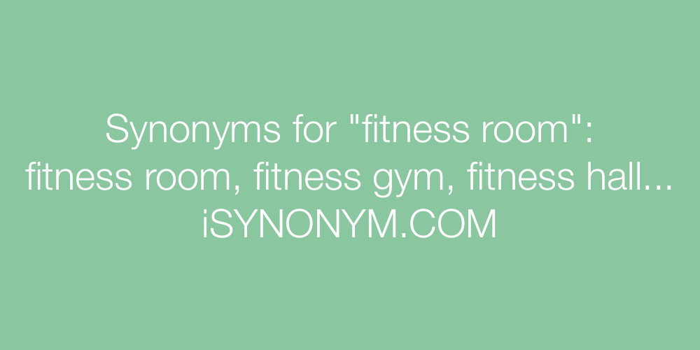 Synonyms fitness room