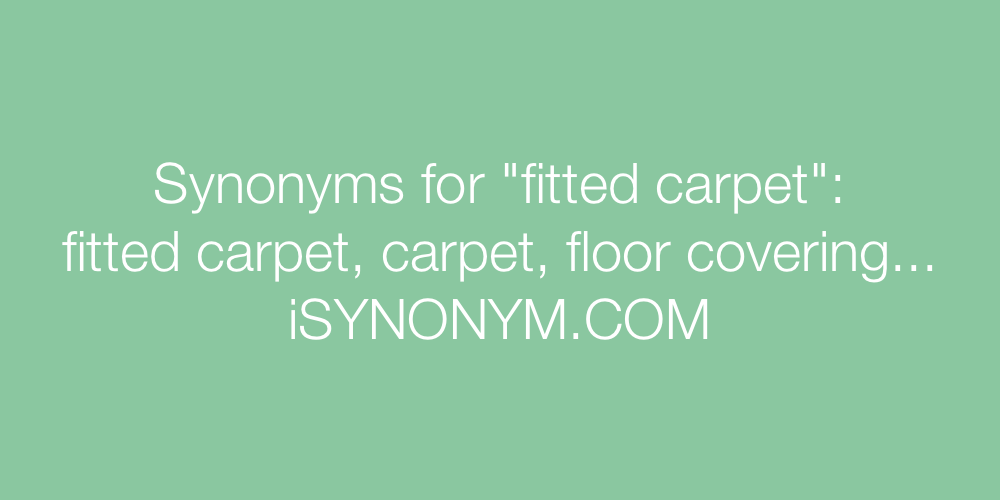 Synonyms for fitted carpet fitted carpet synonyms for Floored synonym