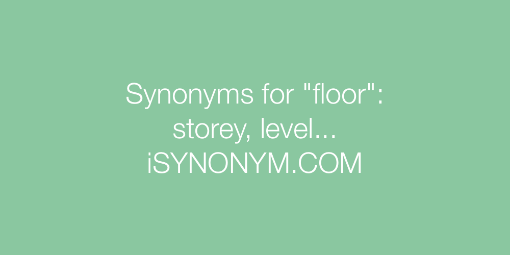 Synonyms for floor | floor synonyms