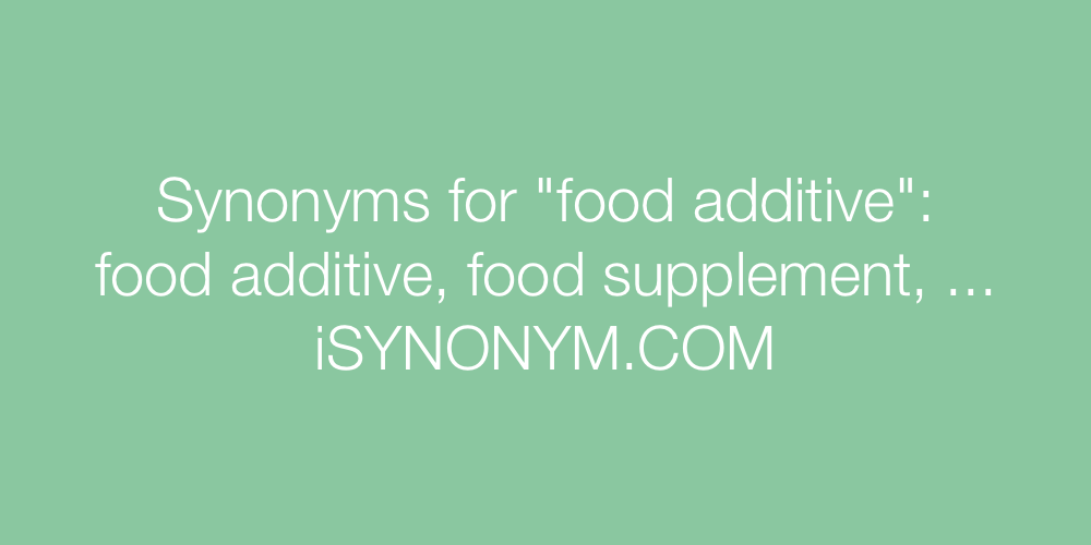 Synonyms food additive
