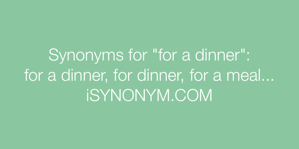 Synonyms for a dinner