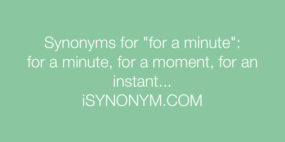 Synonyms for a minute