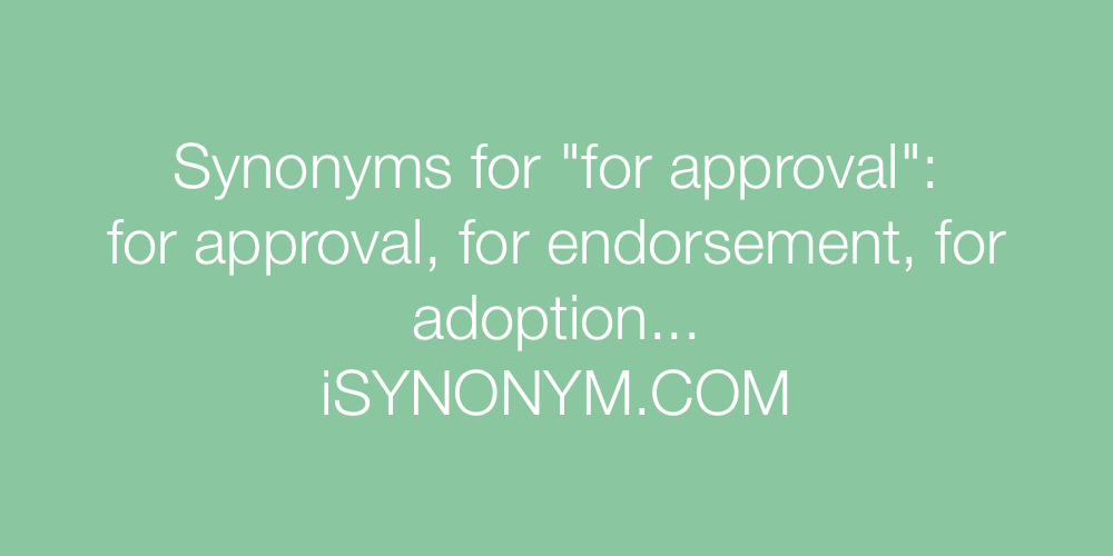 Synonyms for approval