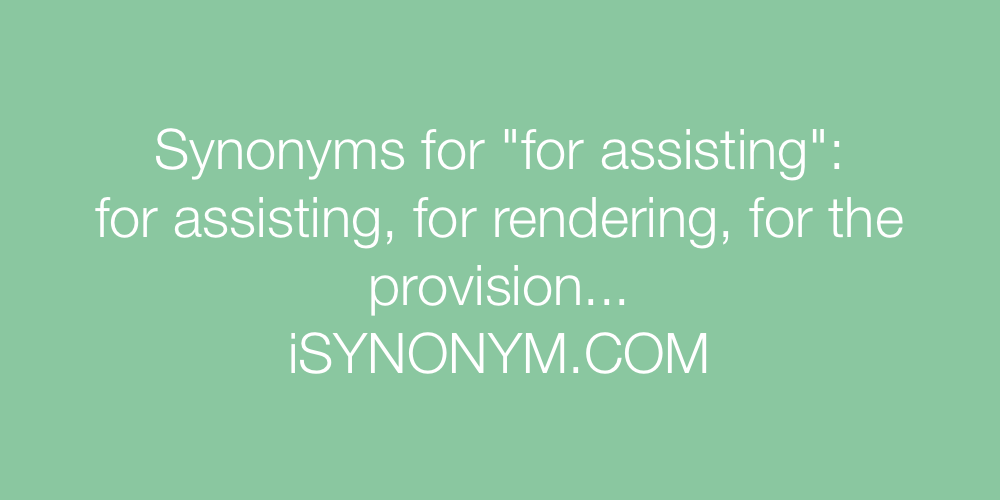 Synonyms for assisting