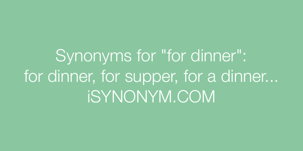 Synonyms for dinner