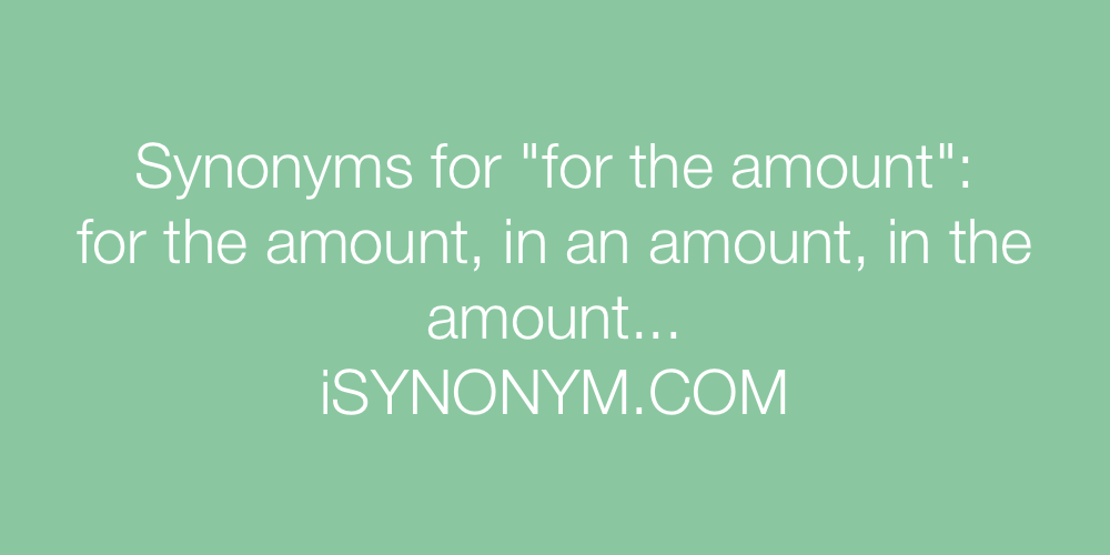 Synonyms for the amount