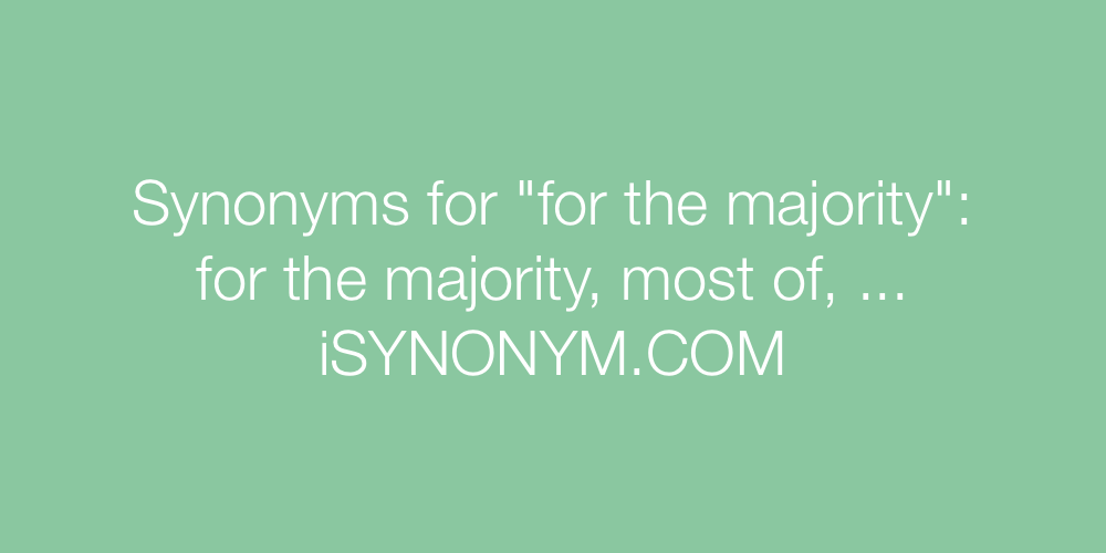 Synonyms for the majority