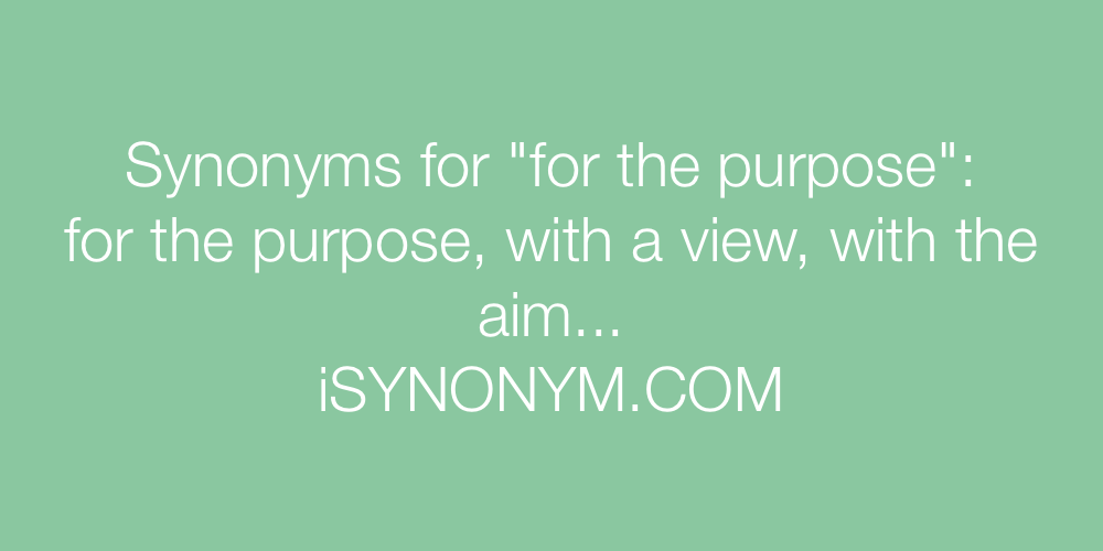 Synonyms for the purpose