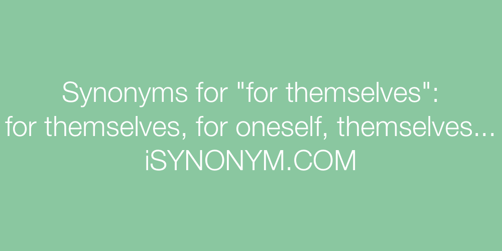Synonyms for themselves