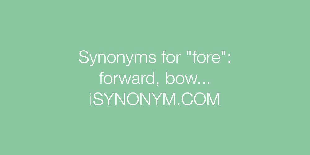 Synonyms fore