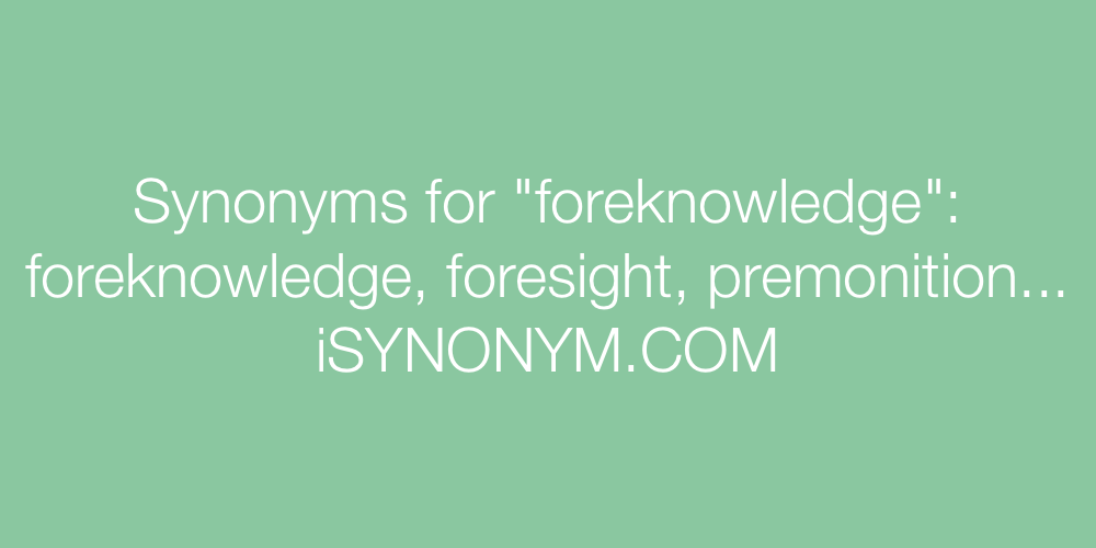 Synonyms foreknowledge