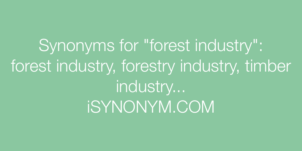 Synonyms forest industry