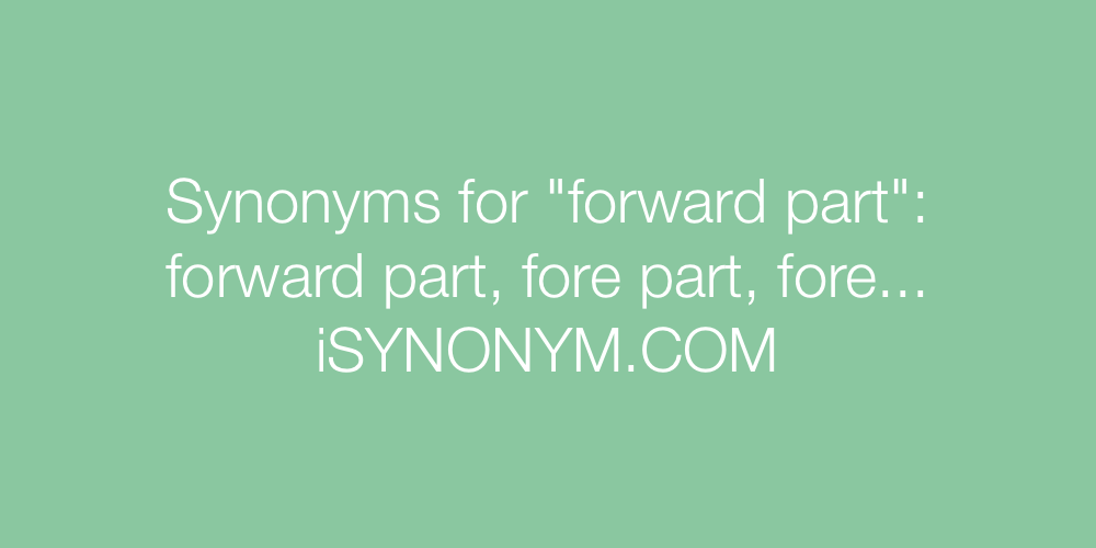Synonyms forward part
