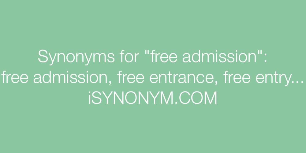 Synonyms free admission