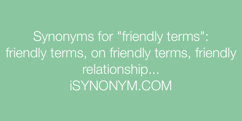 Synonyms friendly terms