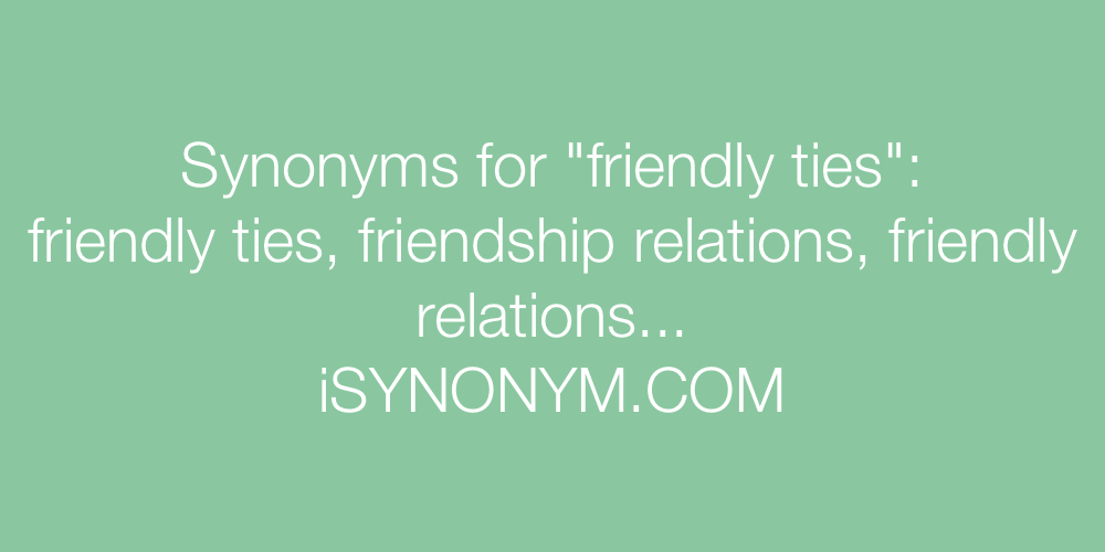 Synonyms friendly ties