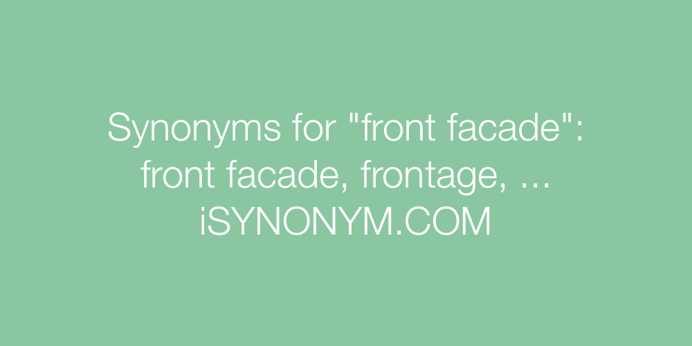 Synonyms front facade