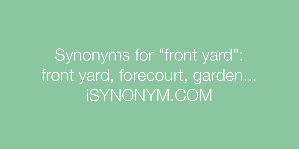 Synonyms front yard