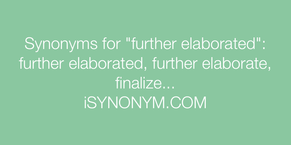 Synonyms further elaborated