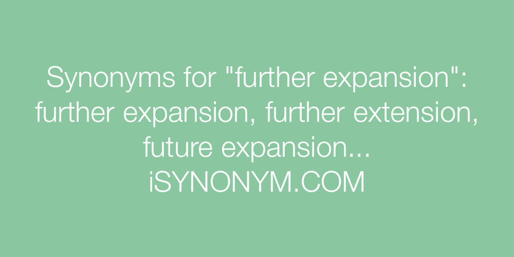 Synonyms further expansion