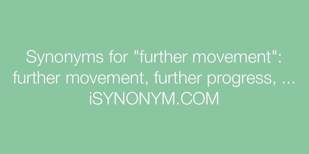 Picture Synonyms Further Movement