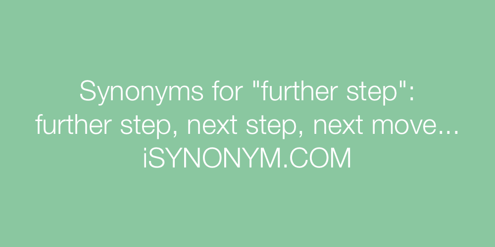 Synonyms further step
