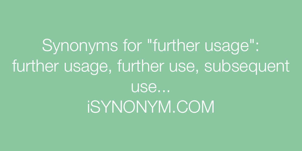 Synonyms further usage