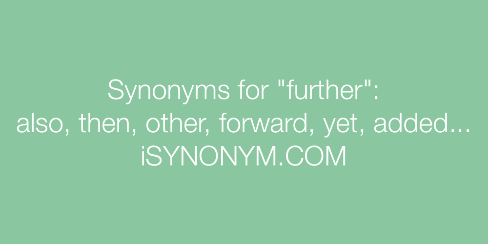 Synonyms further