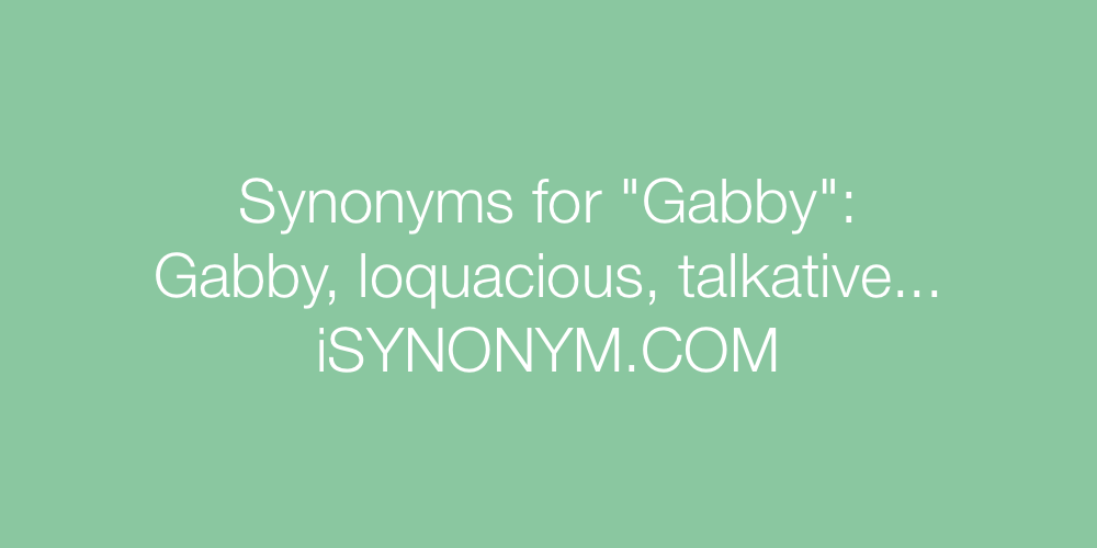 Synonyms Gabby
