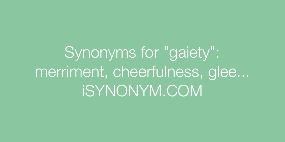 Synonyms gaiety