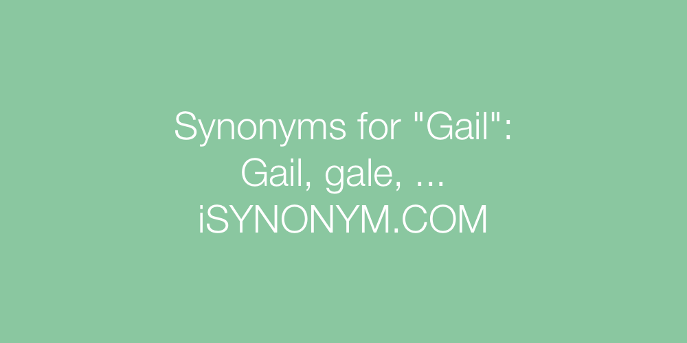 Synonyms Gail