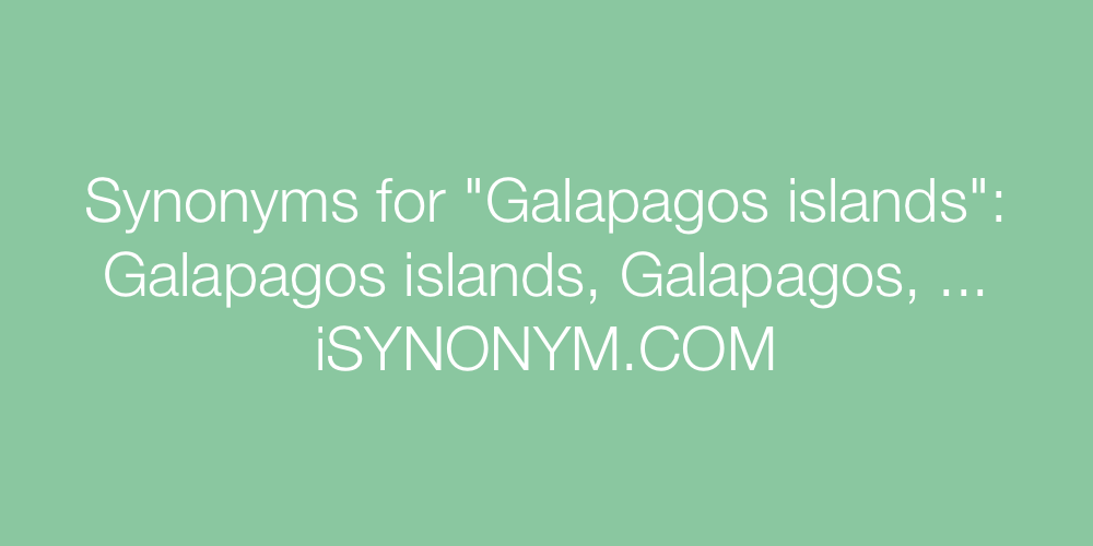 Synonyms Galapagos islands