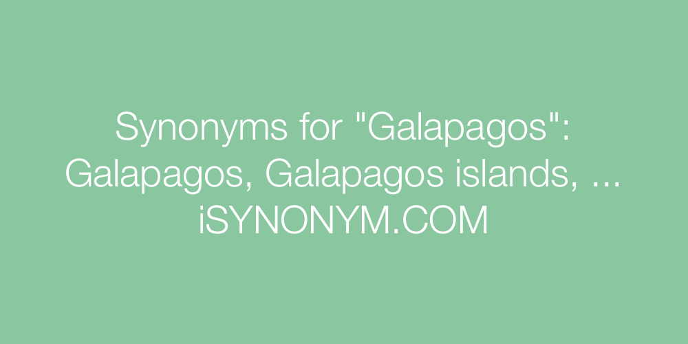 Synonyms Galapagos