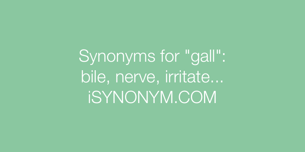 Synonyms gall