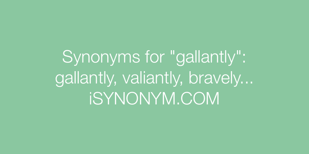 Synonyms gallantly