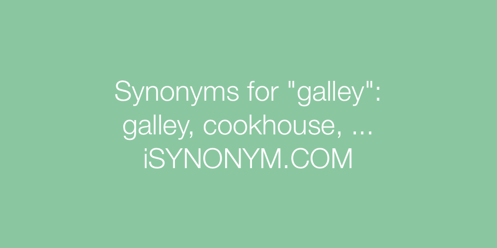 Synonyms galley