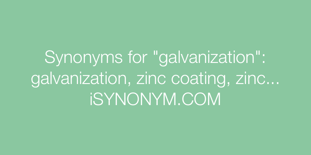 Synonyms galvanization