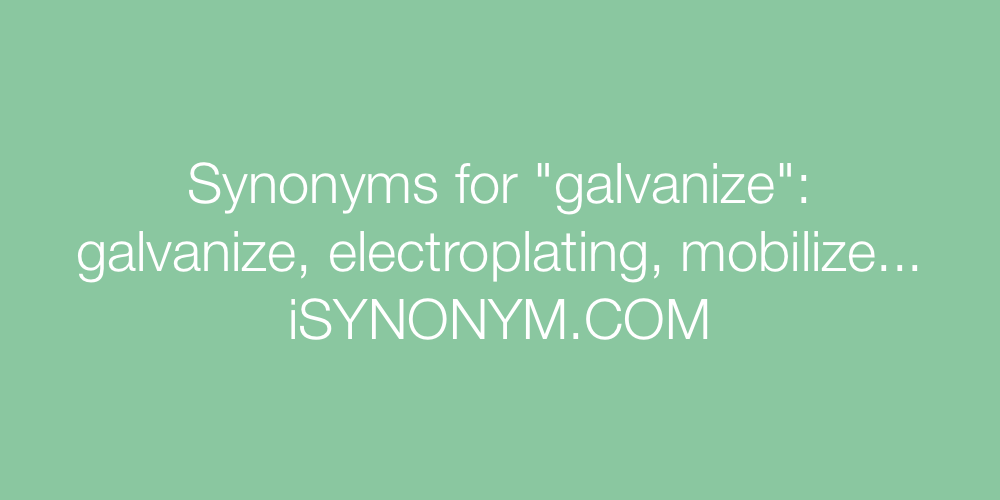 Synonyms galvanize