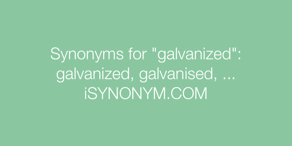 Synonyms galvanized